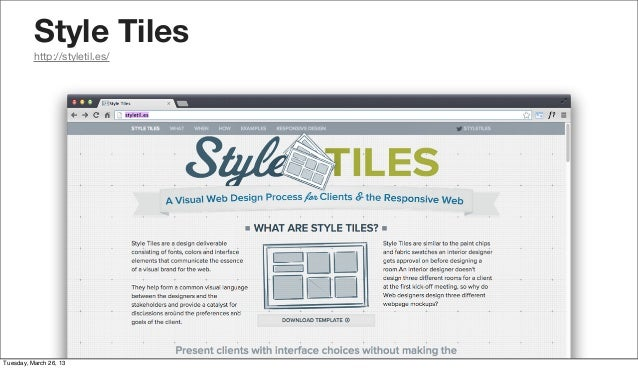 Style Tiles          http://styletil.es/Tuesday, March 26, 13