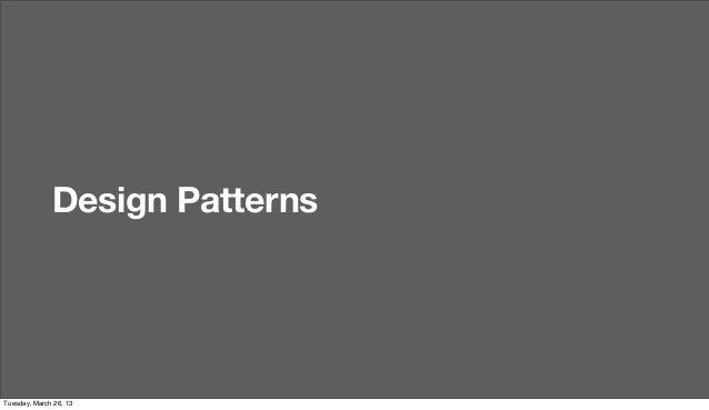 Design PatternsTuesday, March 26, 13