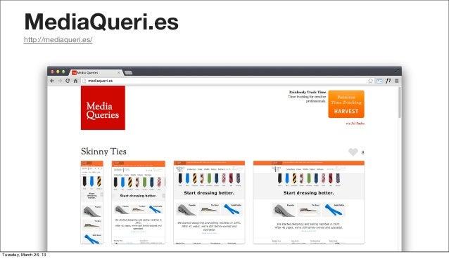 MediaQueri.es          http://mediaqueri.es/Tuesday, March 26, 13