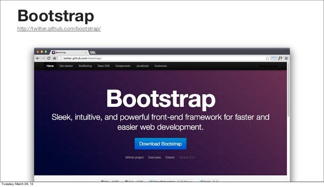 Bootstrap          http://twitter.github.com/bootstrap/Tuesday, March 26, 13