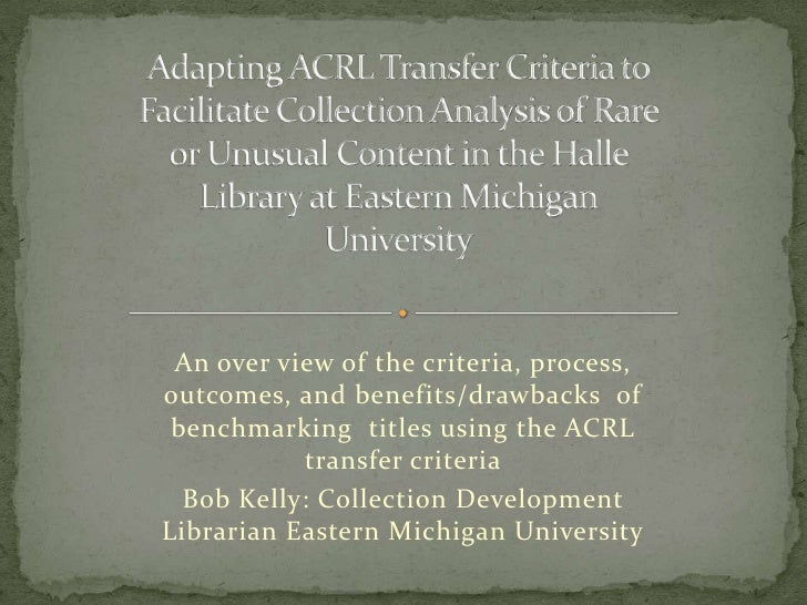 Adapting ACRL Transfer Criteria to Facilitate Collection Analysis of Rare or Unusual Content in the Halle Library at Easte...