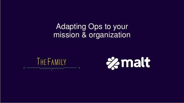 Adapting Ops to your mission & organization
