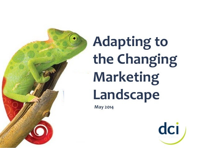 Adapting to the Changing Marketing Landscape May 2014