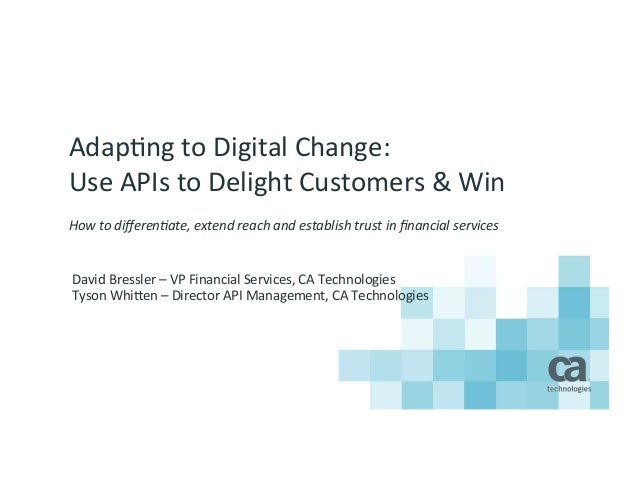 Adap%ng  to  Digital  Change:  Use  APIs  to  Delight  Customers  &  Win  How  to  differen,ate,  extend  reach  and  esta...