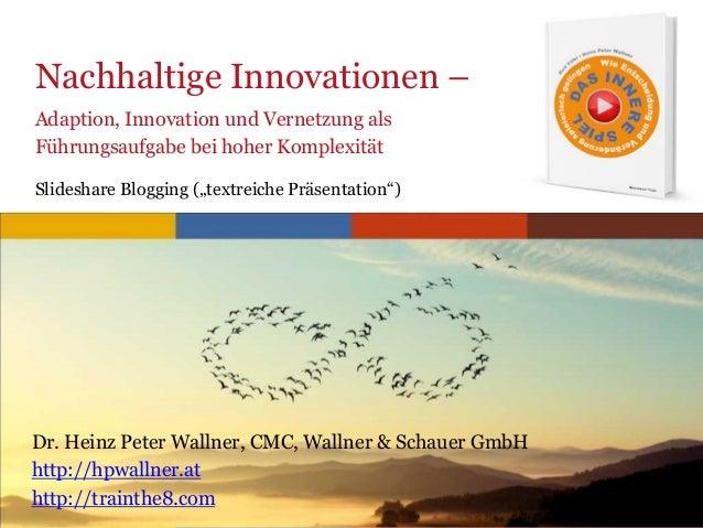 www.trainthe8.com Nachhaltige Innovationen – Adaption, Innovation und Vernetzung als Führungsaufgabe bei hoher Komplexität...