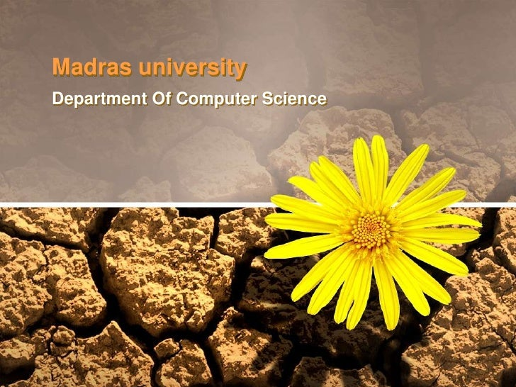 Madras university<br />Department Of Computer Science<br />