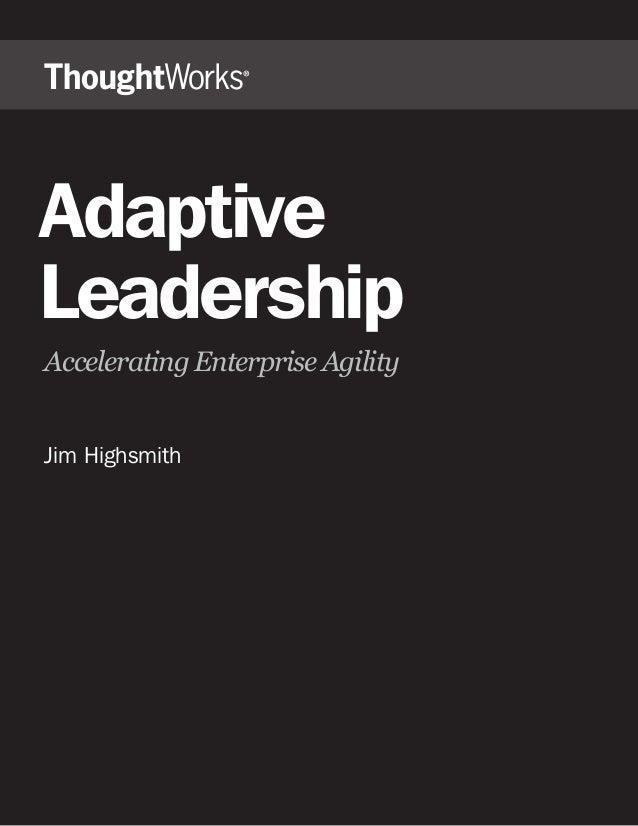 "Adaptive Leadership !""""#$#%&'()*+,)'#%-%(.#+!*($('/ Jim Highsmith"