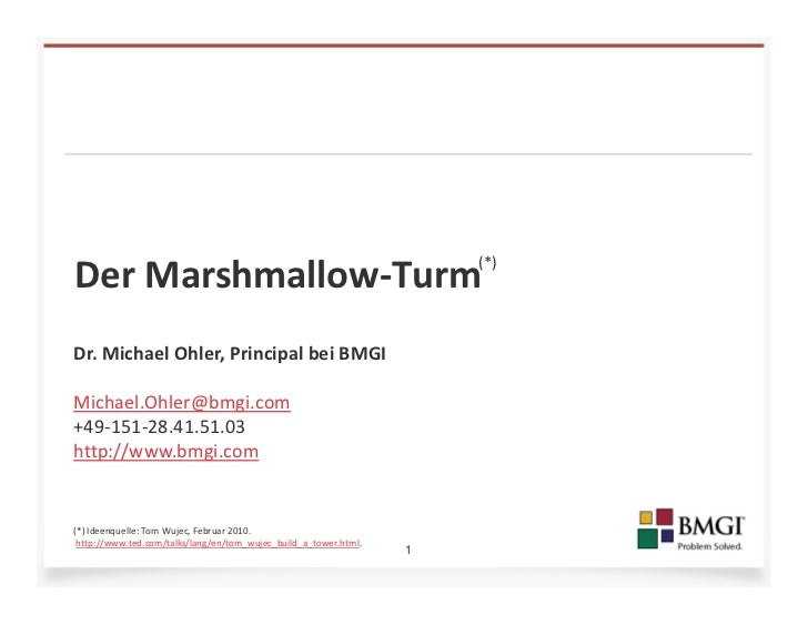 (*)DerMarshmallow‐TurmDr.MichaelOhler,Principal beiBMGIMichael.Ohler@bmgi.com+49‐151‐28.41.51.03http://www.bmgi.com(*...