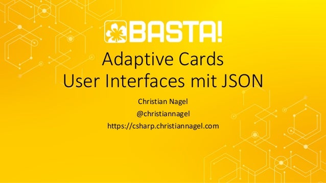 Adaptive Cards User Interfaces mit JSON Christian Nagel @christiannagel https://csharp.christiannagel.com