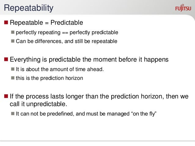 Examples of Predictability Types  Predictability  Description  Change Horizon  Work Duration  Very High  Factory Work  Man...
