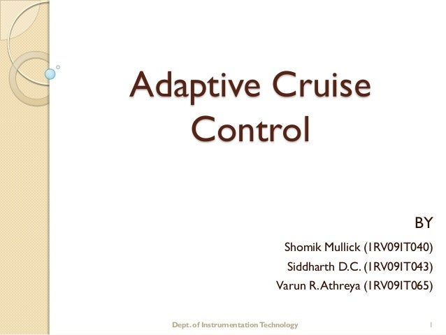 Adaptive Cruise   Control                                                        BY                                 Shomik...