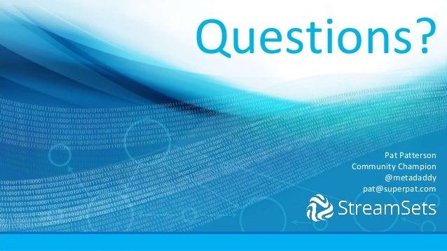 Questions? Pat Patterson Community Champion @metadaddy pat@superpat.com