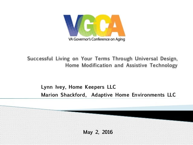 Successful Living on Your Terms Through Universal Design, Home Modification and Assistive Technology