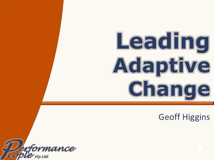 Leading Adaptive Change<br />Geoff Higgins<br />