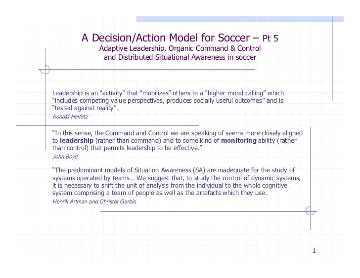 A Decision/Action Model for Soccer – Pt 5                  Adaptive Leadership, Organic Command & Control                 ...