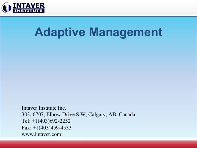 Adaptive Management Intaver Institute Inc. 303, 6707, Elbow Drive S.W, Calgary, AB, Canada Tel: +1(403)692-2252 Fax: +1(40...