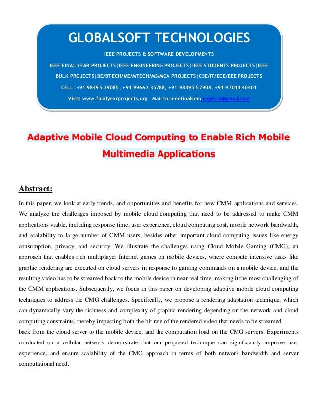 Adaptive Mobile Cloud Computing to Enable Rich Mobile Multimedia Applications Abstract: In this paper, we look at early tr...