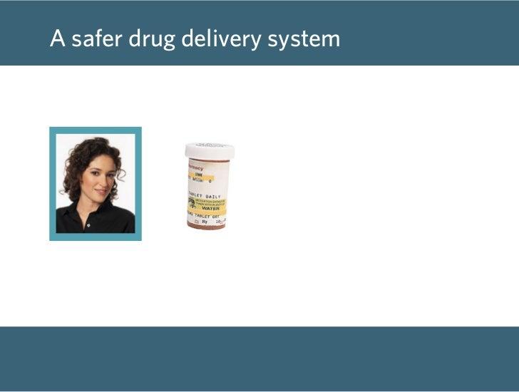 A safer drug delivery system