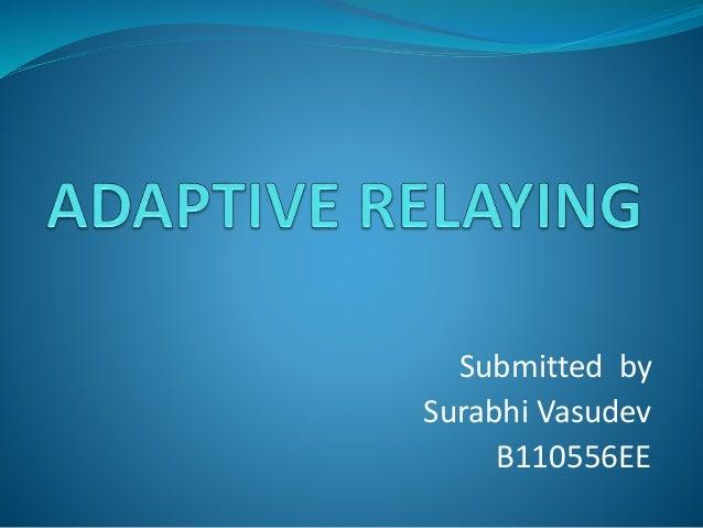 Submitted by Surabhi Vasudev B110556EE