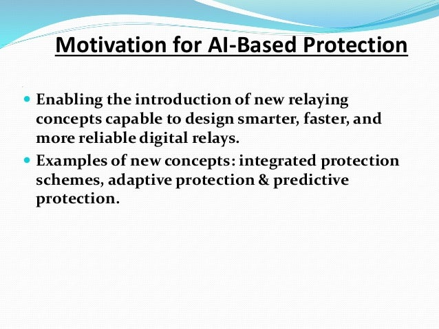 .  . Motivation for AI-Based Protection  Enabling the introduction of new relaying concepts capable to design smarter, f...
