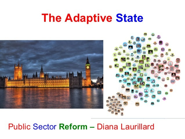 The Adaptive State Public Sector Reform – Diana Laurillard