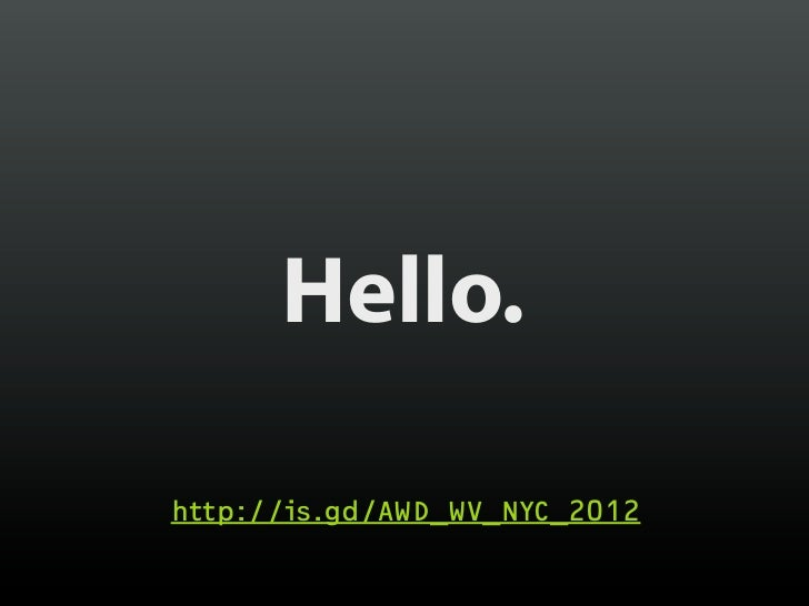 Hello.http://is.gd/AWD_WV_NYC_2012