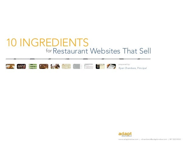 Restaurant Websites That Sell www.adaptorelse.com l rchambers@adaptorelse.com l 817.522.0512 prepared by: Ryan Chambers, P...