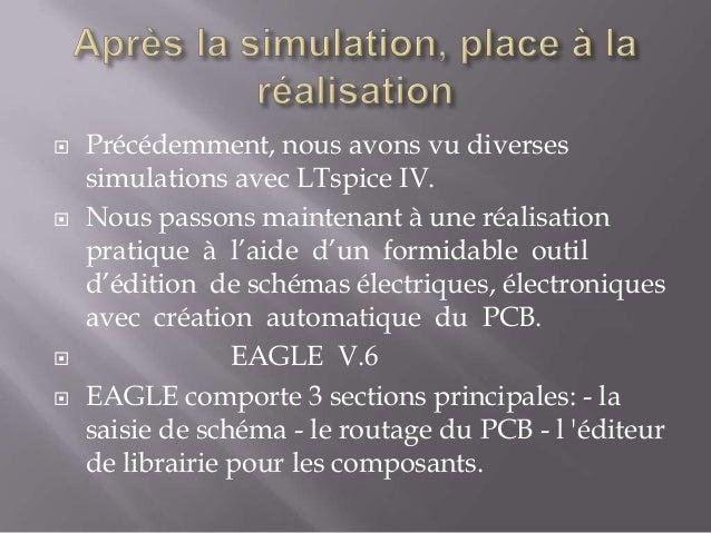        Précédemment, nous avons vu diverses simulations avec LTspice IV. Nous passons maintenant à une réalisation pra...