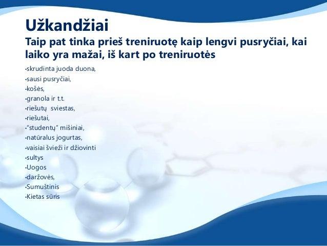Uţkandţiuose turėtų būti:1. Baltymų, kurie palaikys cukraus kiekį kraujyjepastovesnį.2. Paprastųjų angliavandenių (didelis...