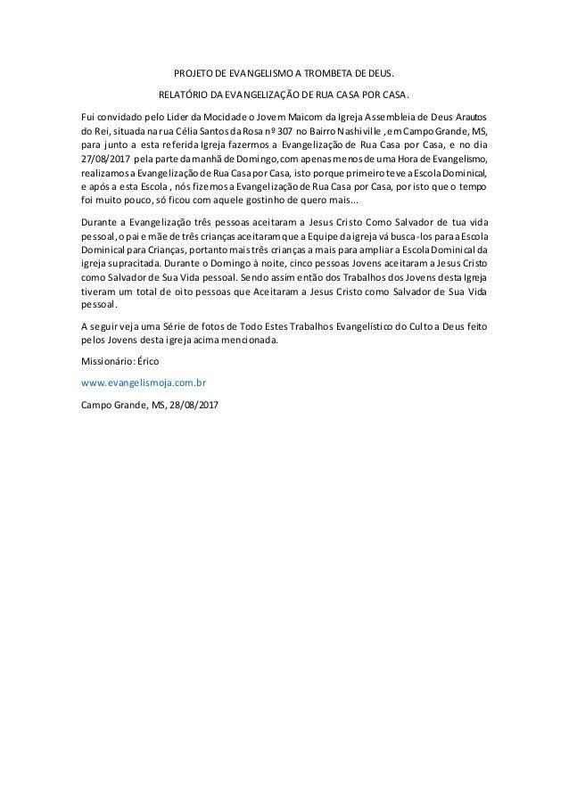 PROJETO DE EVANGELISMO A TROMBETA DE DEUS. RELATÓRIO DA EVANGELIZAÇÃO DE RUA CASA POR CASA. Fui convidado pelo Lider da Mo...