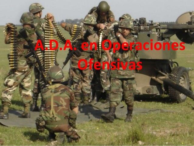 A.D.A. en Operaciones Ofensivas