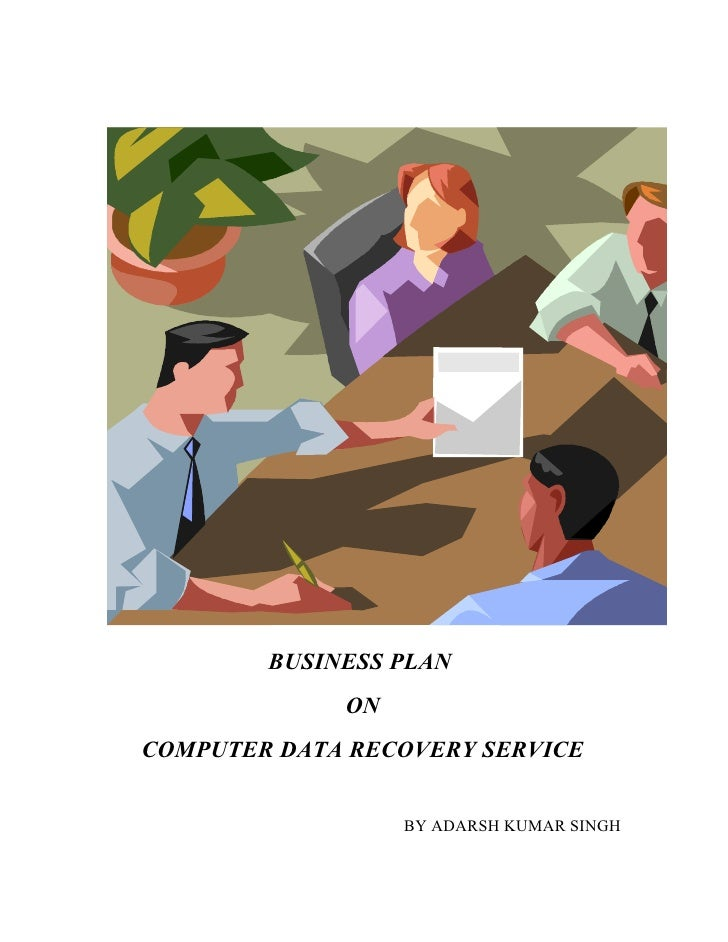 BUSINESS PLAN             ONCOMPUTER DATA RECOVERY SERVICE                  BY ADARSH KUMAR SINGH