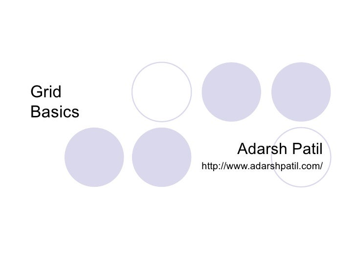 Grid  Basics Adarsh Patil http://www.adarshpatil.com/