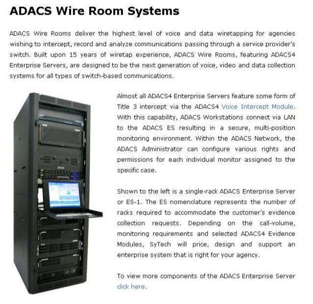 ADACS Wire Room Systems  ADACS Wire Rooms deliver the highest level of voice and data wiretapping for agencies  wishing to...