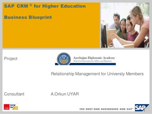 Ada sap crm business blueprint presentation sap crm for higher education business blueprint project relationship management for universty members consultant ao malvernweather Images