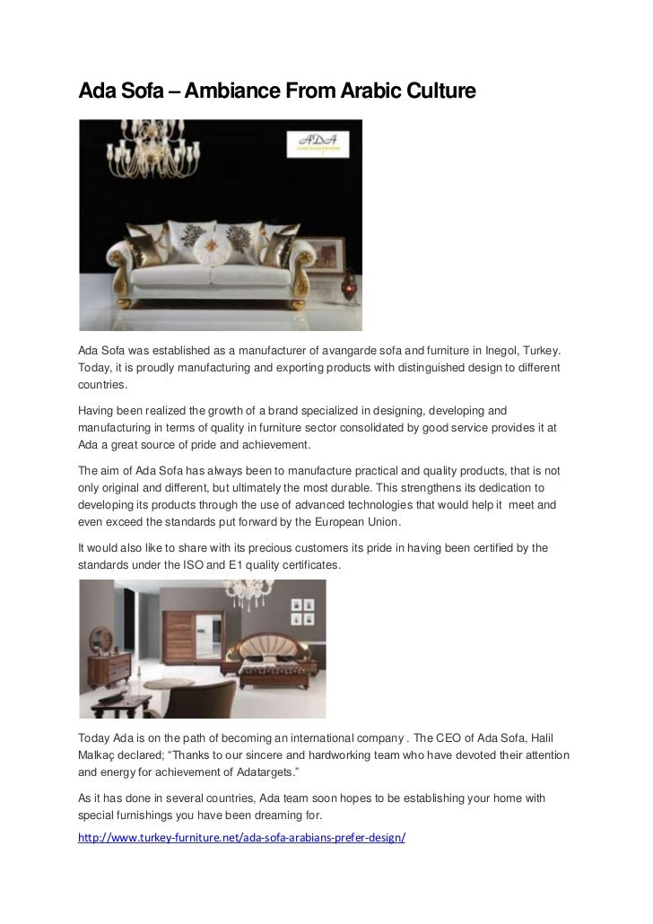Ada Sofa – Ambiance From Arabic CultureAda Sofa was established as a manufacturer of avangarde sofa and furniture in Inego...