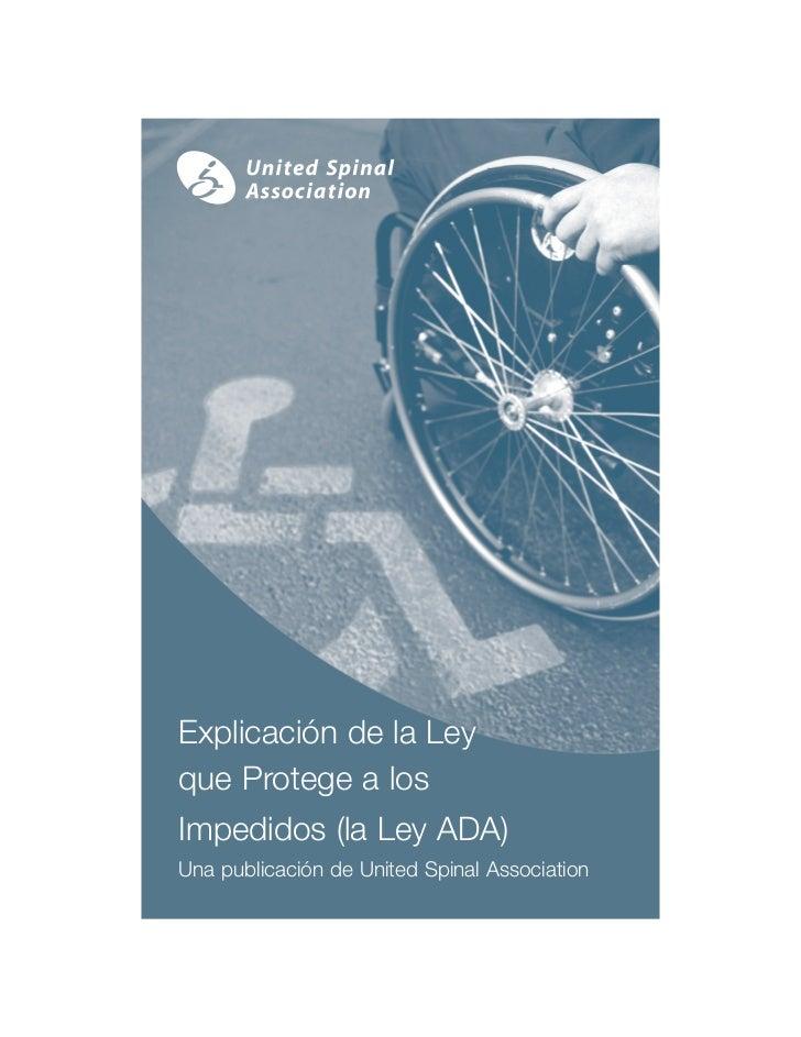 Explicación de la Leyque Protege a losImpedidos (la Ley ADA)Una publicación de United Spinal Association