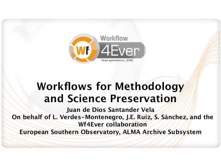 Grant agreement no.: 27092        Workflows for Methodology         and Science Preservation                  Juan de Dios ...