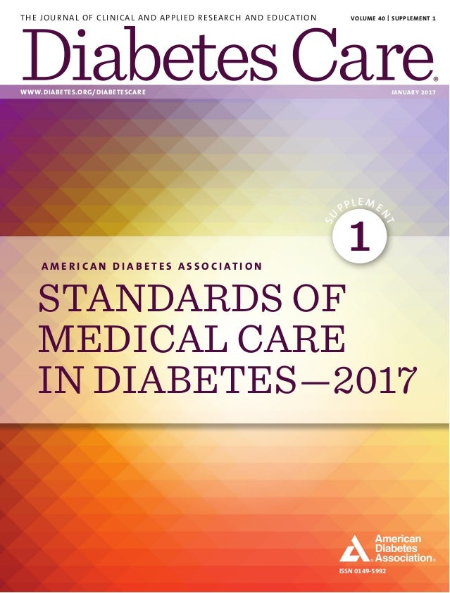 ISSN 0149-5992 THE JOURNAL OF CLINICAL AND APPLIED RESEARCH AND EDUCATION WWW.DIABETES.ORG/DIABETESCARE JANUARY 2017 VOLU...