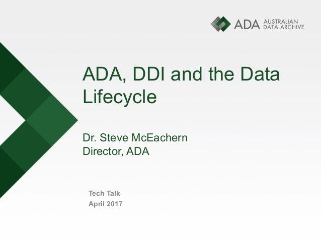 ADA, DDI and the data lifecycle - Steve McEachern - 7