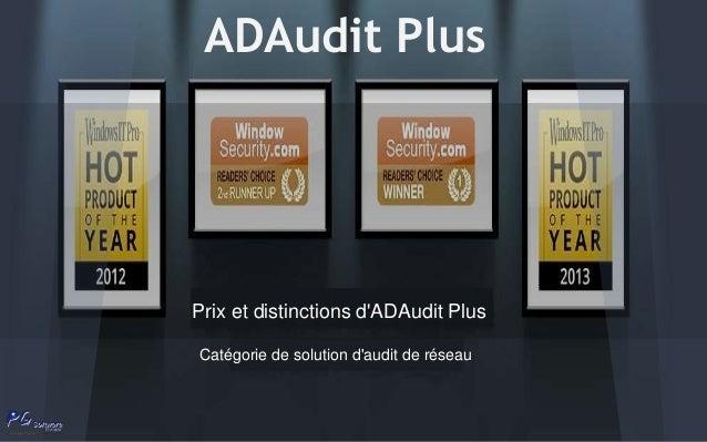 ADAudit Plus Prix et distinctions d'ADAudit Plus Catégorie de solution d'audit de réseau