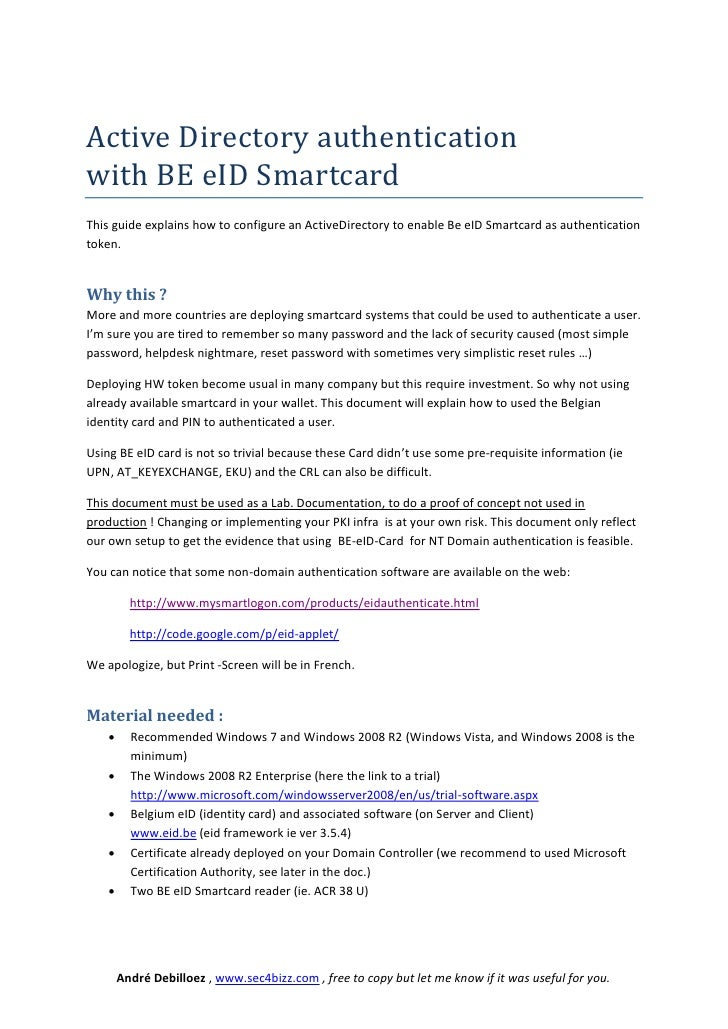 Active Directory authenticationwith BE eID SmartcardThis guide explains how to configure an ActiveDirectory to enable Be e...