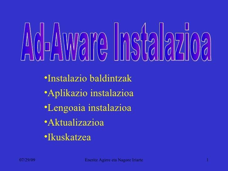 <ul><li>Instalazio baldintzak </li></ul><ul><li>Aplikazio instalazioa </li></ul><ul><li>Lengoaia instalazioa </li></ul><ul...