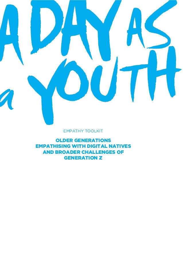 ADAYAS a YOUTH EMPATHY TOOLKIT OLDER GENERATIONS EMPATHISING WITH DIGITAL NATIVES AND BROADER CHALLENGES OF GENERATION Z