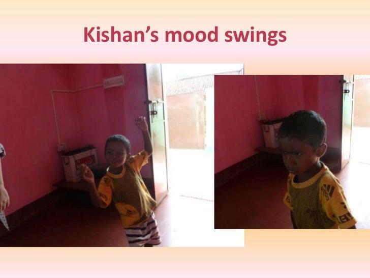 Kishan's mood swings