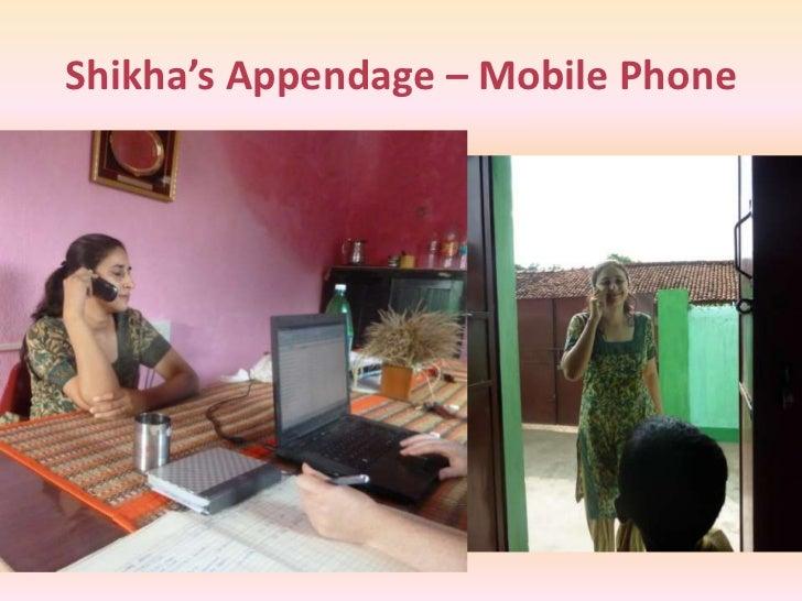 Shikha's Appendage – Mobile Phone