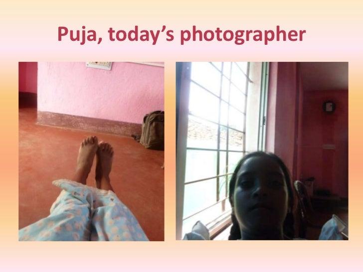 Puja, today's photographer