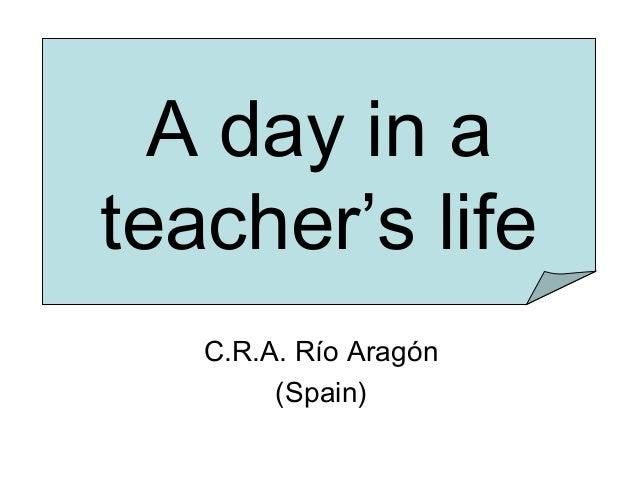 A day in ateacher's lifeC.R.A. Río Aragón(Spain)