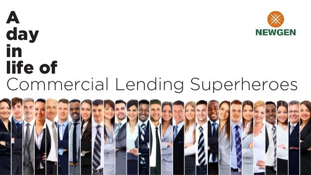 A day in life of Commercial Lending Superheroes