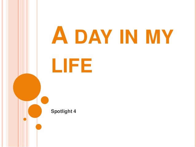 day in my life